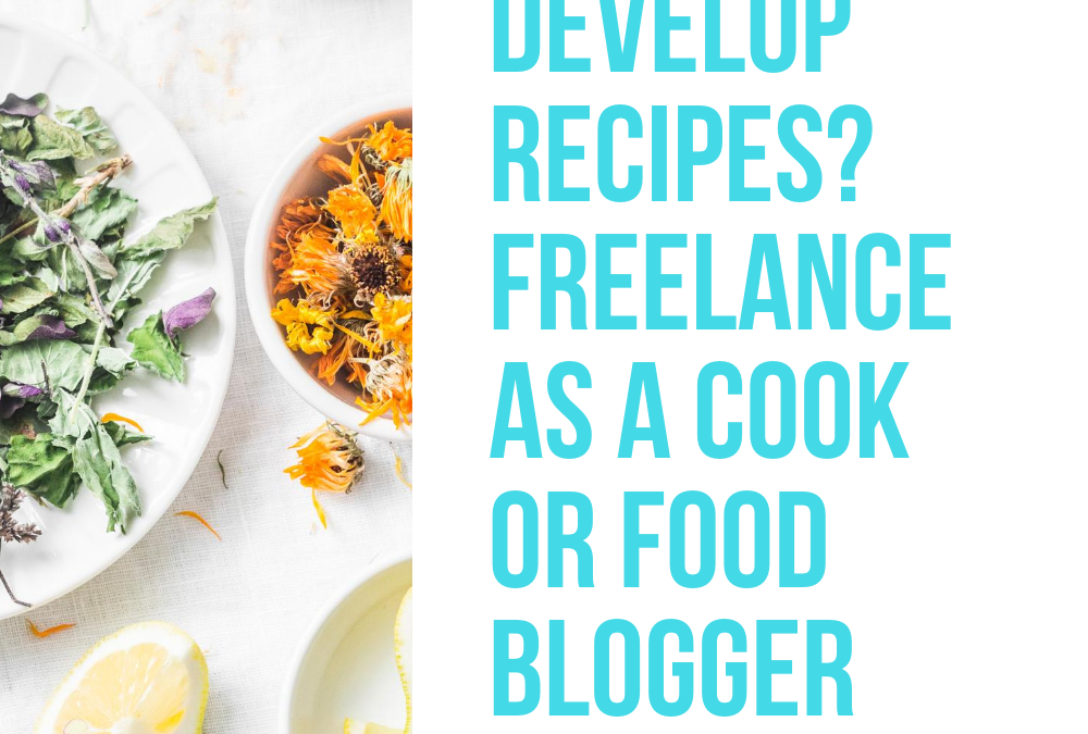 Love to Cook and Develop Recipes?